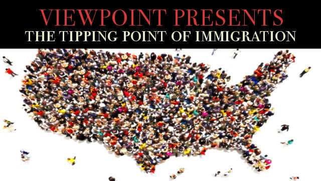 ? The Tipping Point of Immigration – Viewpoint Presents Sovereignty vs Compassion
