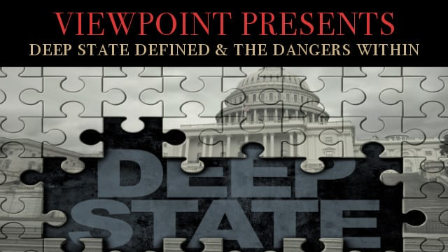? The Deep State Defined & The Dangers Within – Viewpoint Presents