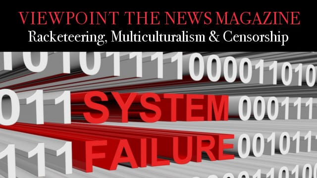 ? Racketeering, Multiculturalism & Censorship – Viewpoint The News Magazine