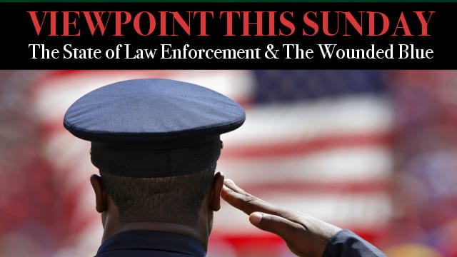 ? The State of Law Enforcement & The Wounded Blue
