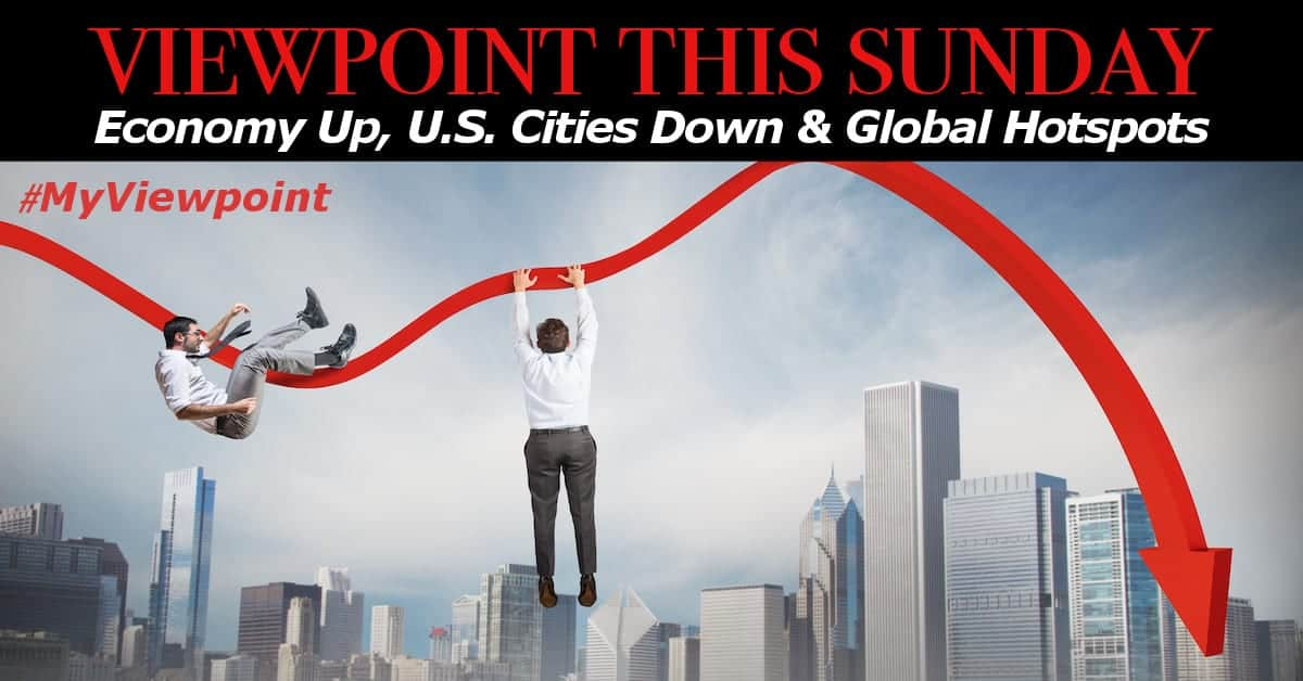 ? Economy Up, America's Cities Down & Global Hotspots