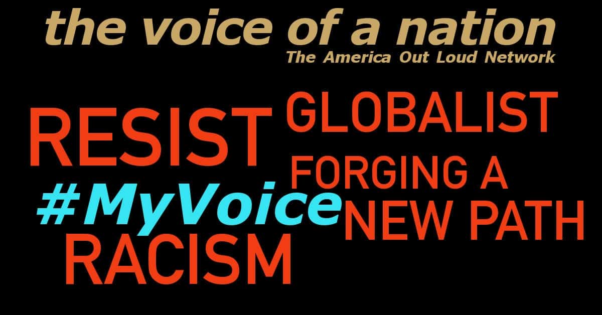 #MyVoice – Resist, Racism, Forging a New Path, Globalist