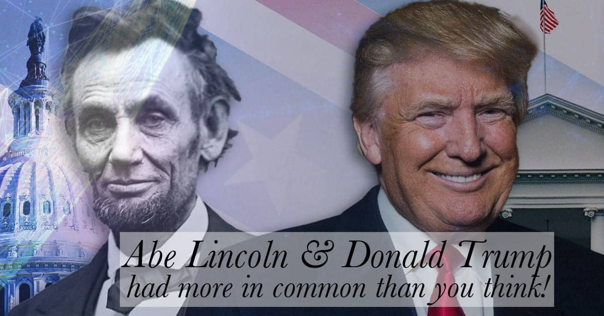 ? Abe Lincoln & Donald Trump had more in common than you might think