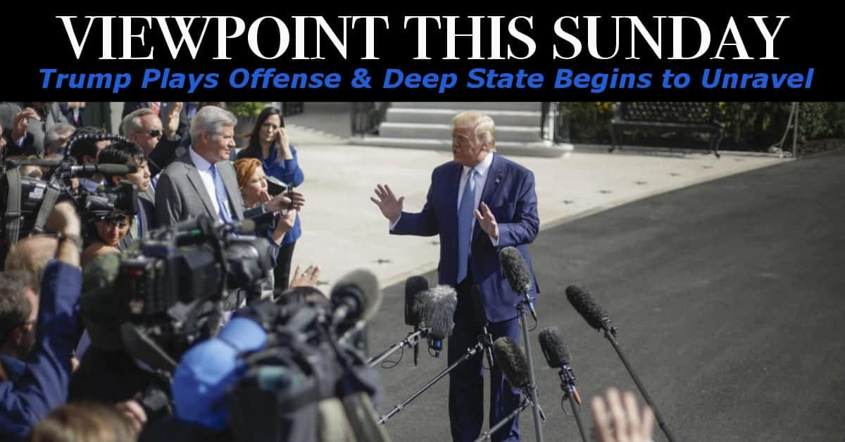 ? President Trump Goes on Offense & Deep State Begins to Unravel