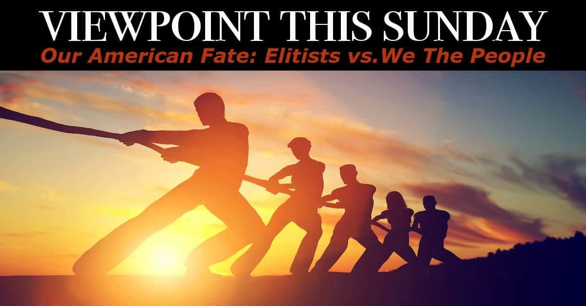 ? Our American Fate: Elitists vs. We The People