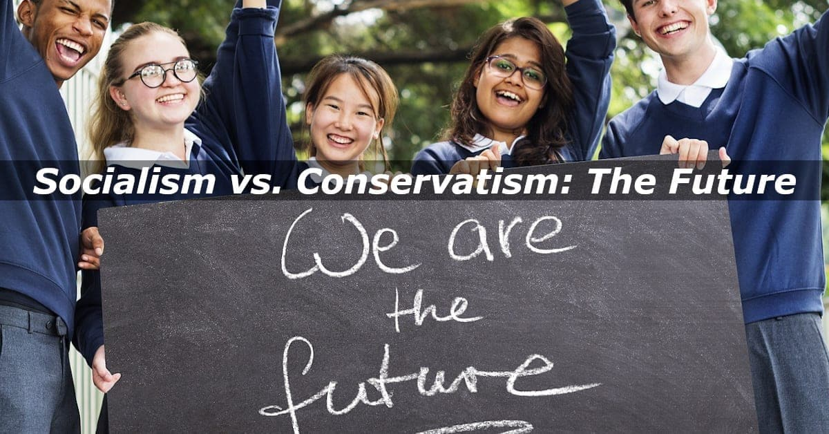 The Risk is Real – Socialism vs Conservatism