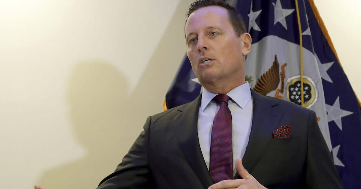 """Who Is Richard """"Ric"""" Grenell?…The Destroyer"""