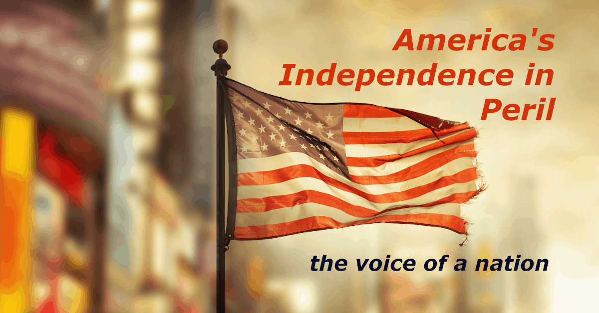 America's Independence In Peril