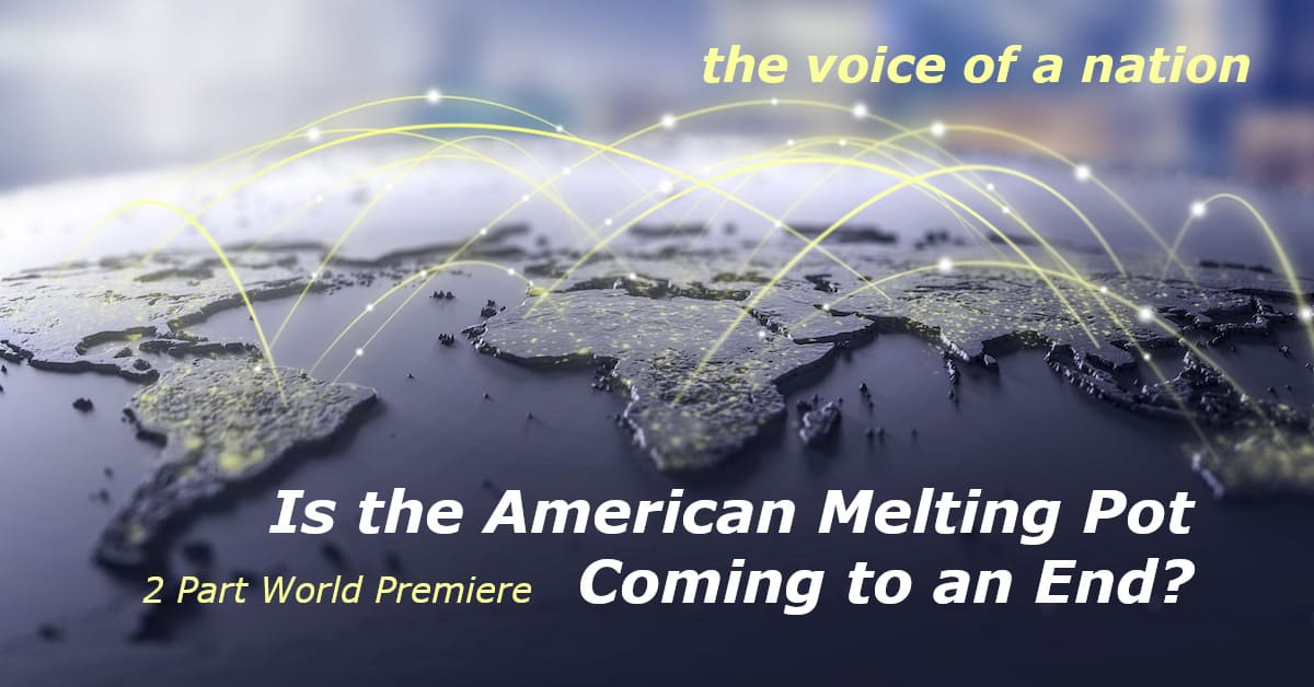The American Melting Pot 2 – The Changing Face of America